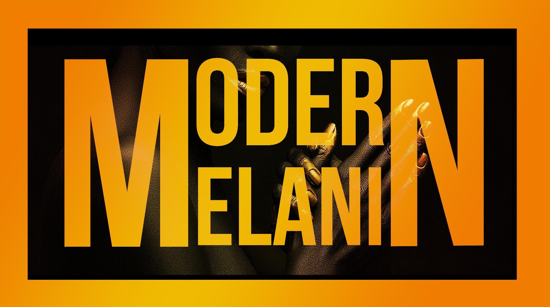 Modern Melanin